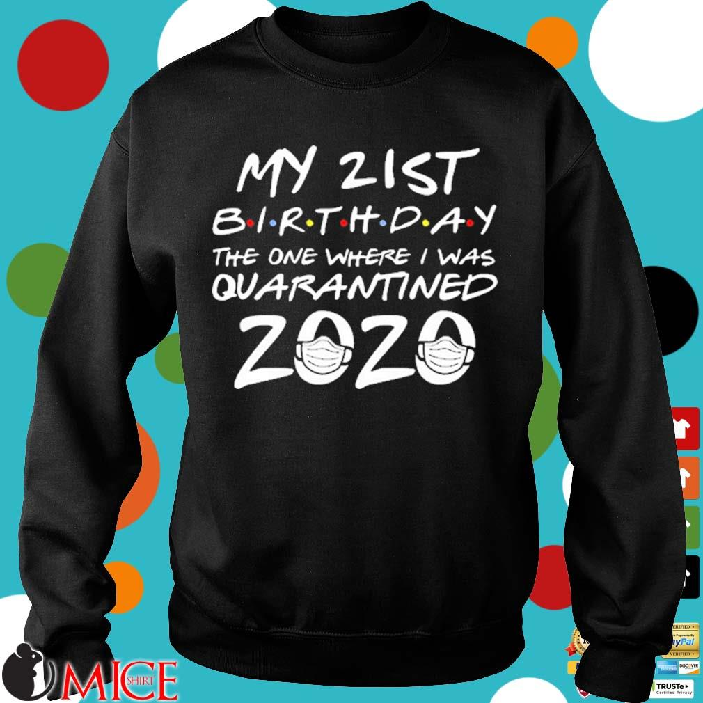 21st Birthday The One Where I Was Quarantined 2020 For T-Shirt d Sweater