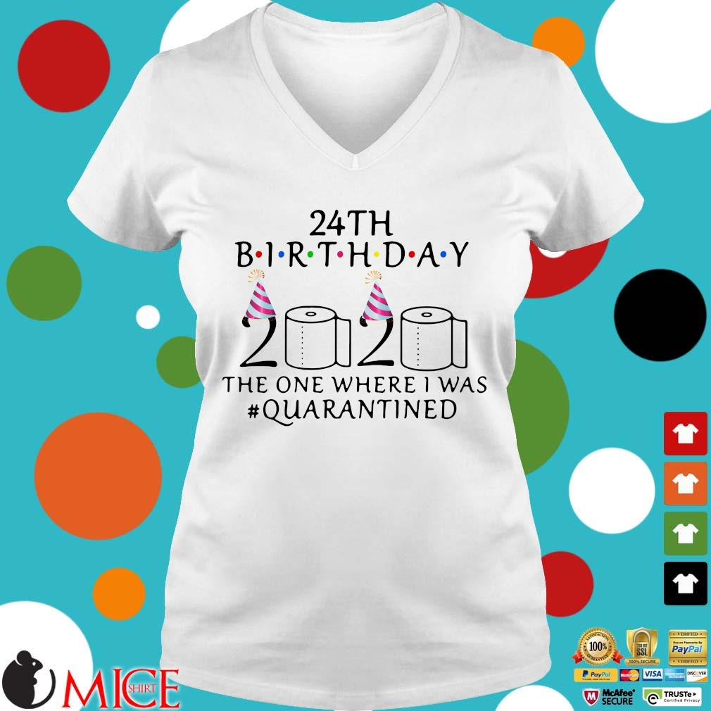 24th Birthday 2020 Toilet Paper The One Where I Was #quarantined Shirt t Ladies V-Neck