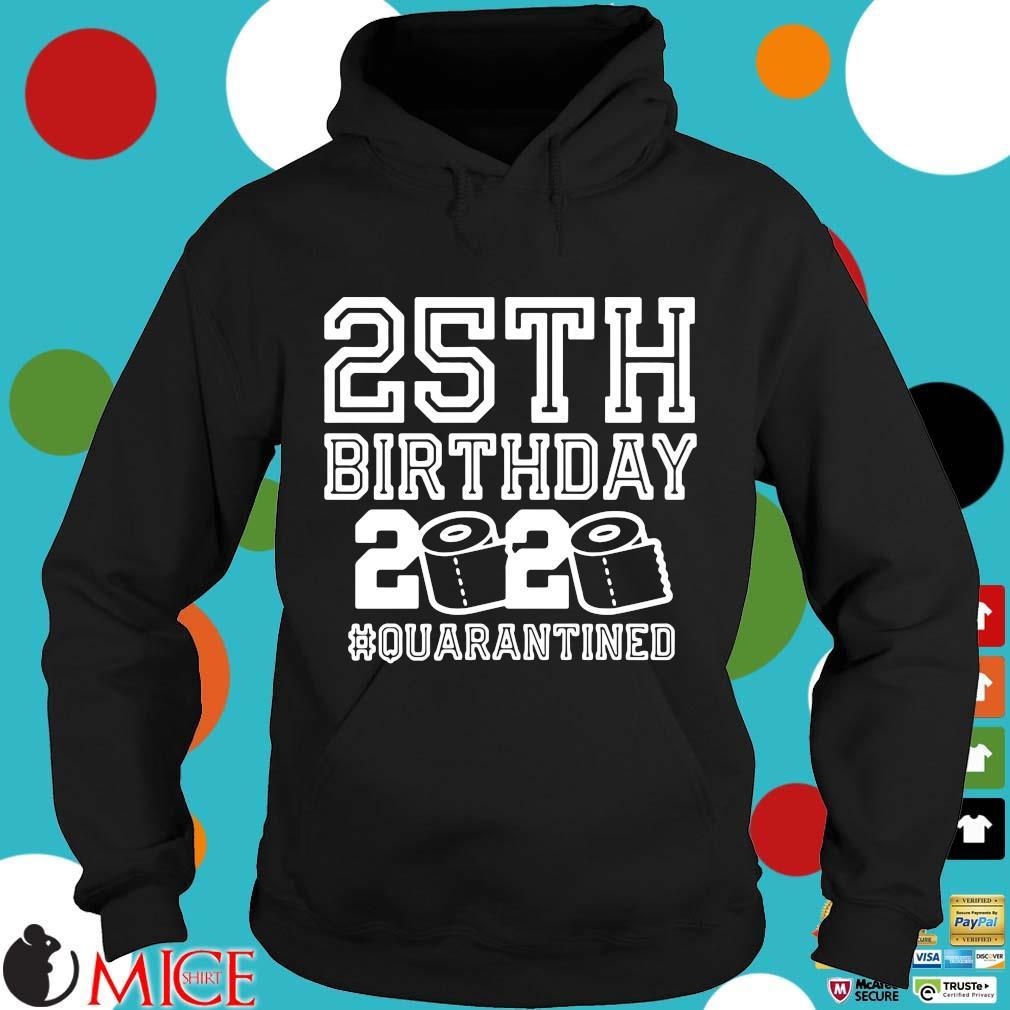 25th Birthday Shirt, Quarantine 25th Birthday Shirt, The One Where I Was Quarantined 2020 Shirt d Hoodie