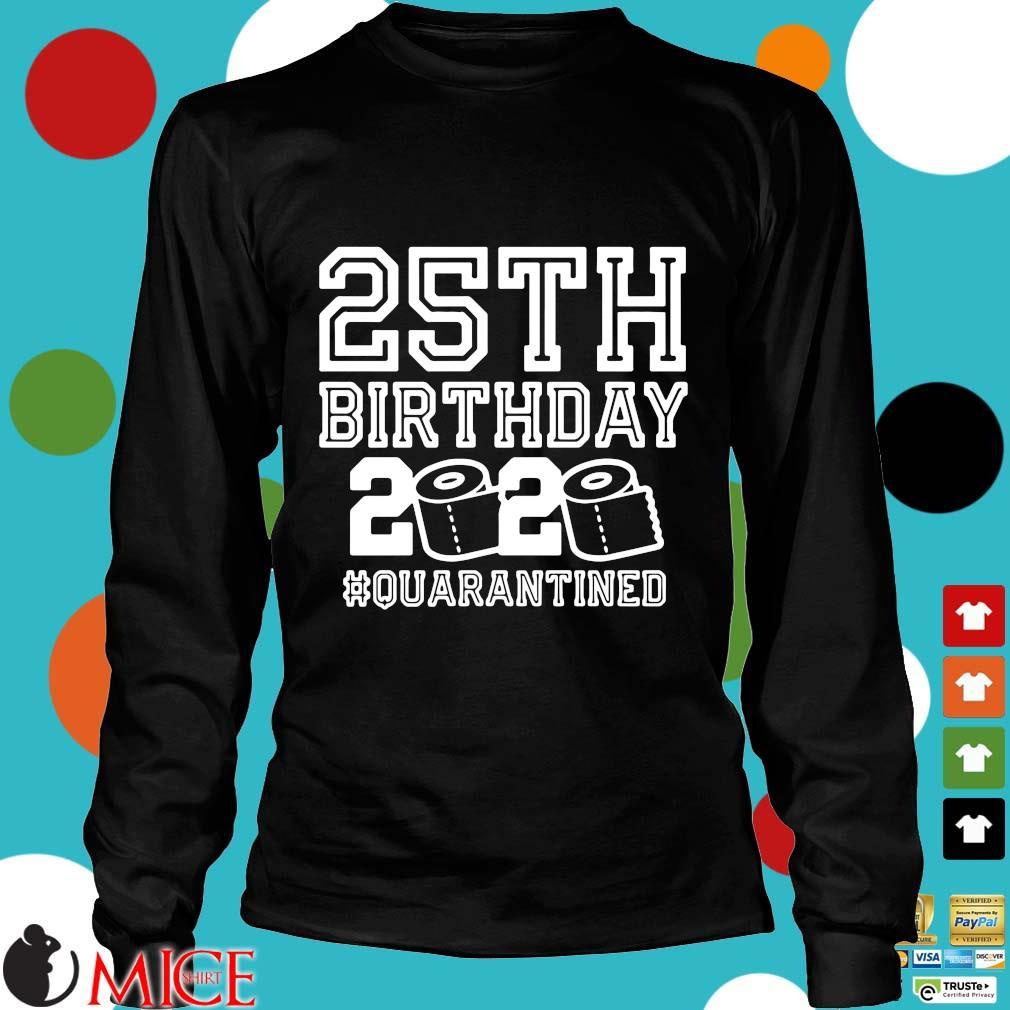 25th Birthday Shirt, Quarantine 25th Birthday Shirt, The One Where I Was Quarantined 2020 Shirt d Longsleeve