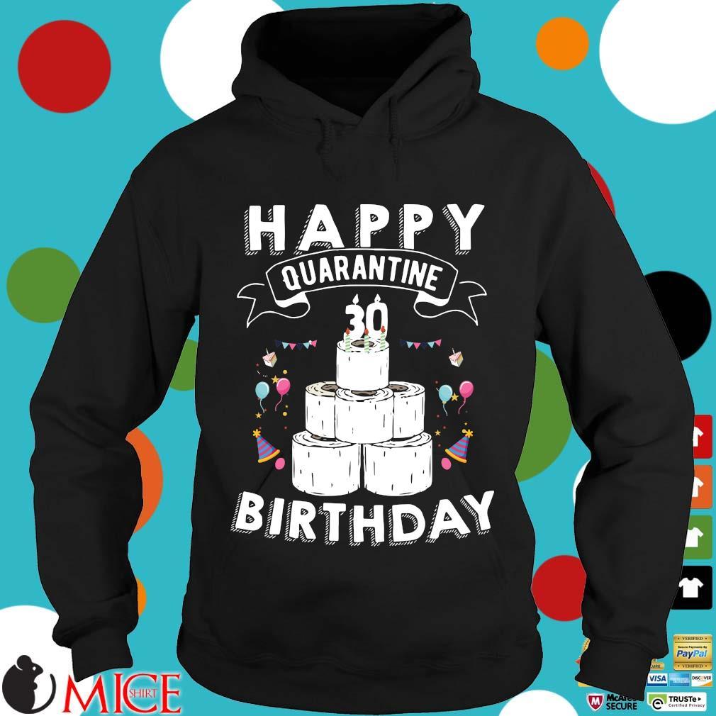 30th Birthday Gift Idea Born in 1990 Happy Quarantine Birthday 30 Years Old T Shirt Social Distancing Tee Shirts d Hoodie