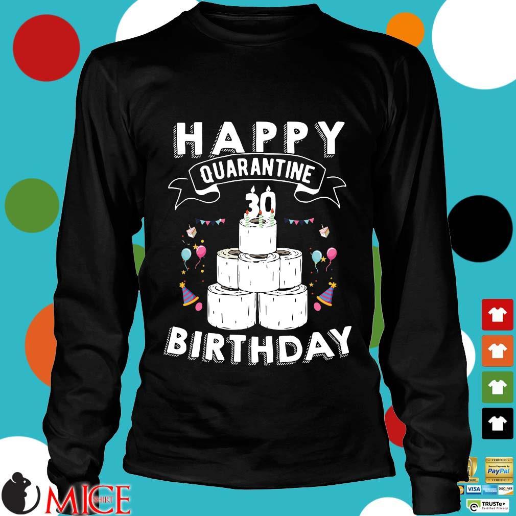 30th Birthday Gift Idea Born in 1990 Happy Quarantine Birthday 30 Years Old T Shirt Social Distancing Tee Shirts d Longsleeve