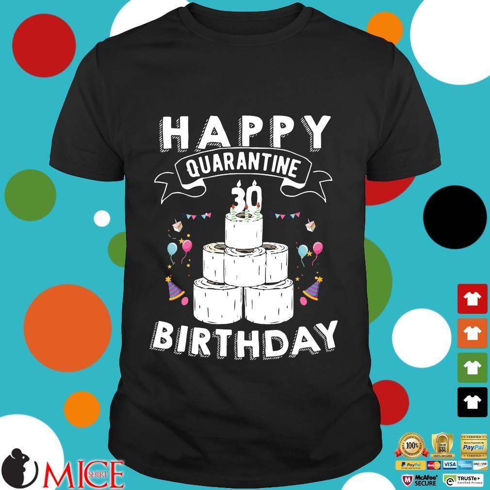 30th Birthday Gift Idea Born in 1990 Happy Quarantine Birthday 30 Years Old T Shirt Social Distancing Tee Shirts