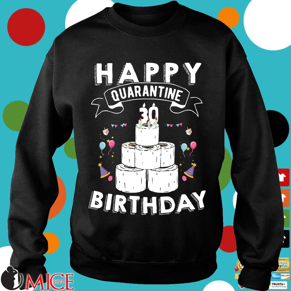 30th Birthday Gift Idea Born in 1990 Happy Quarantine Birthday 30 Years Old T Shirt Social Distancing Tee Shirts d Sweater