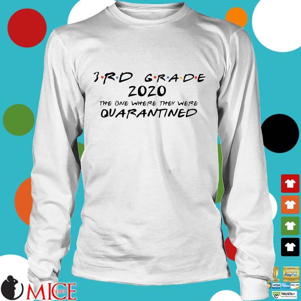 3rd Grade 2020 The One Where They Were Quarantined Shirt t Longsleeve