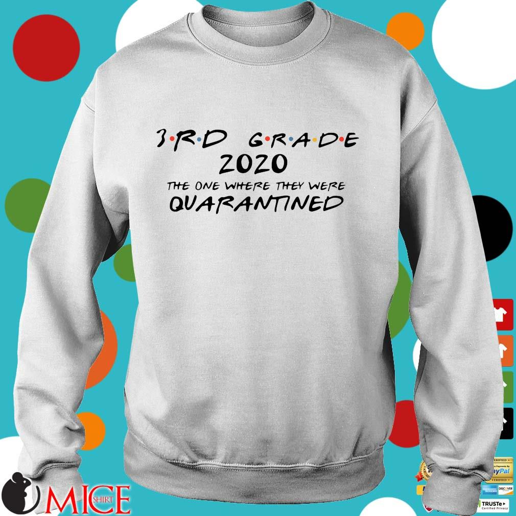 3rd Grade 2020 The One Where They Were Quarantined Shirt t Sweater