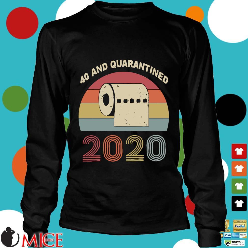 40th Birthday Quarantine The One Where I Was Quarantined 2020 Shirts d Longsleeve