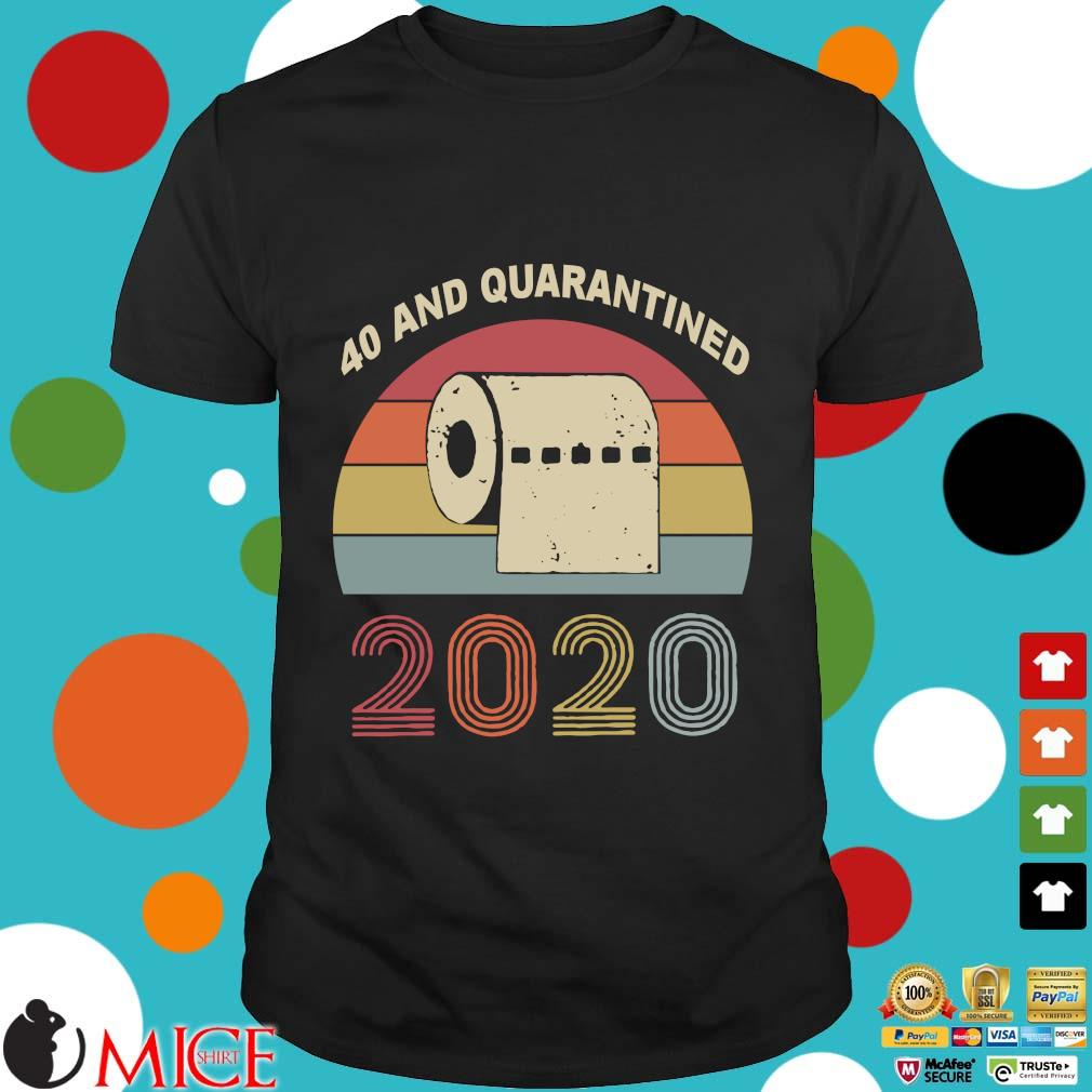 40th Birthday Quarantine The One Where I Was Quarantined 2020 Shirts