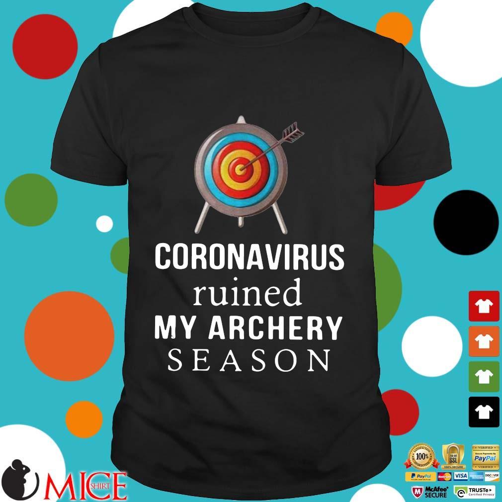 Coronavirus Ruined My Archery Season Shirt