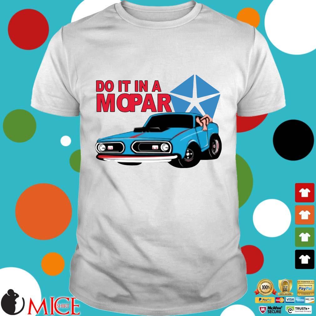 Do It In A Mopar Shirt