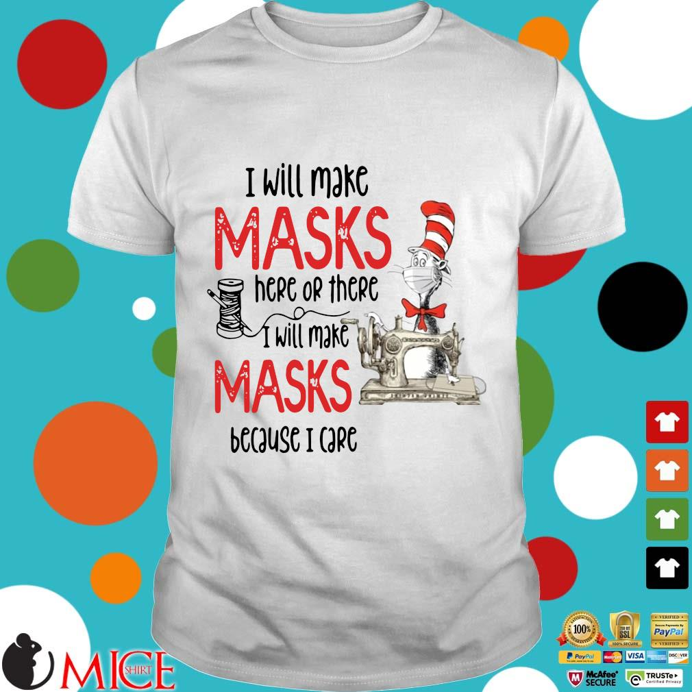 Dr Seuss I Will Make Masks Here Or There Shirt