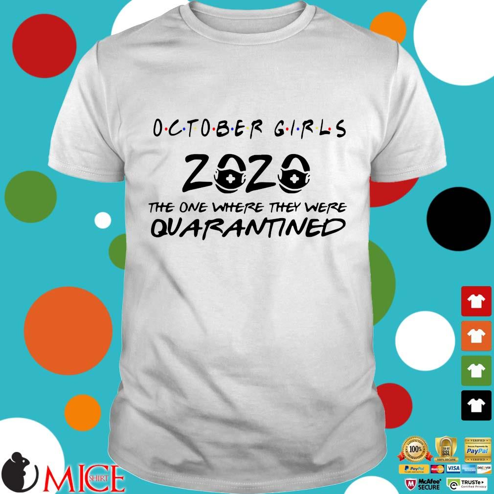 October Girls 2020 Toilet Paper The One Where They Were Quarantined Shirt