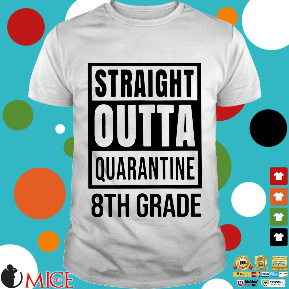 Straight Outta Quarantine 8th Grade Shirt