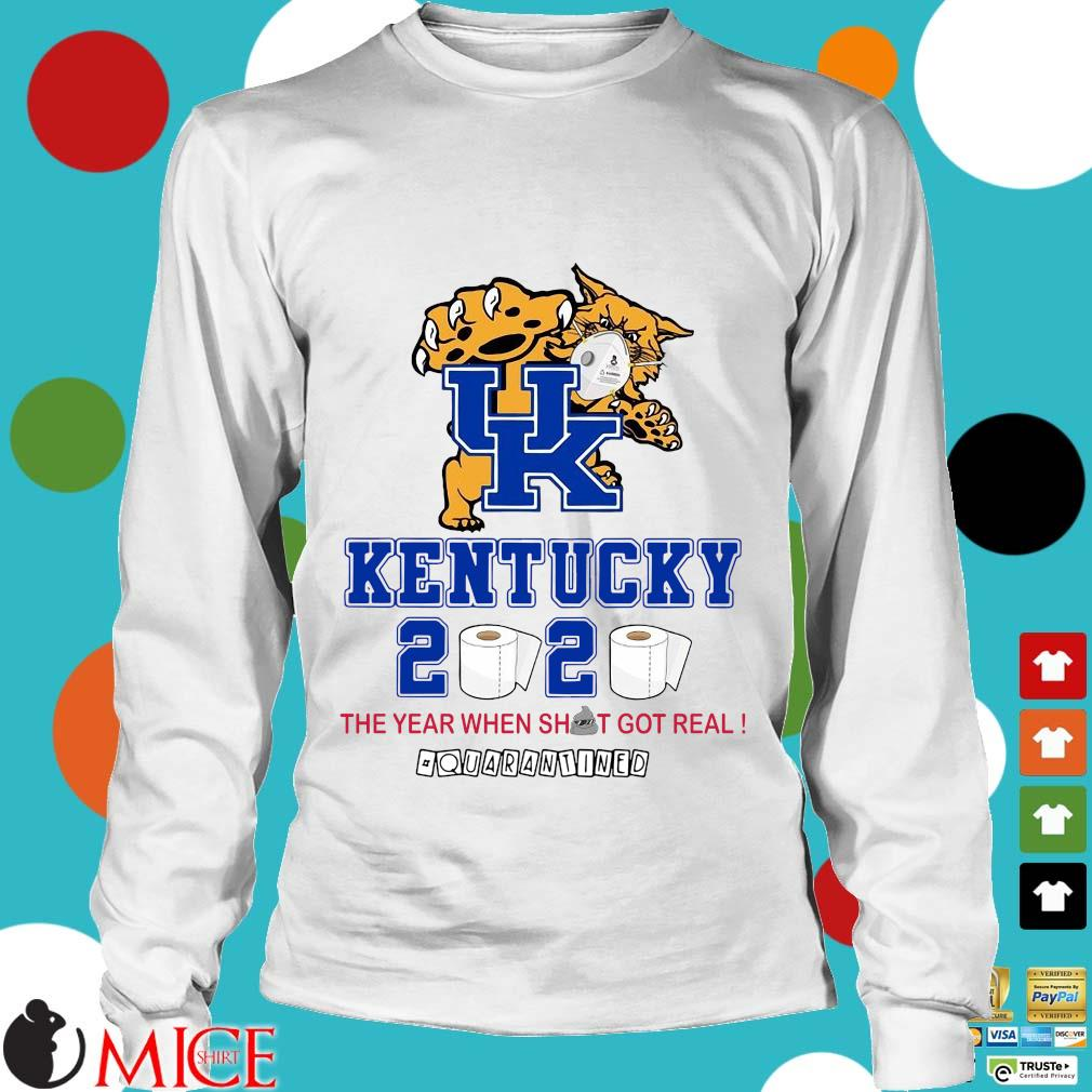 Uk Kentucky 2020 The Year When Shit Got Real Quarantined Tee Shirt t Longsleeve