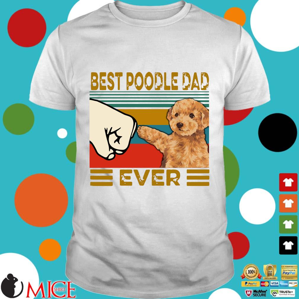 Best Poodle Dad Ever Tee Shirts