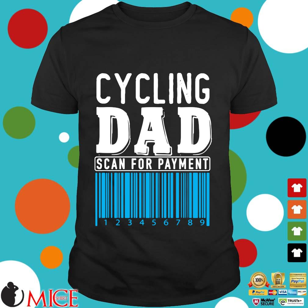 Cycling Dad Scan For Payment Shirt