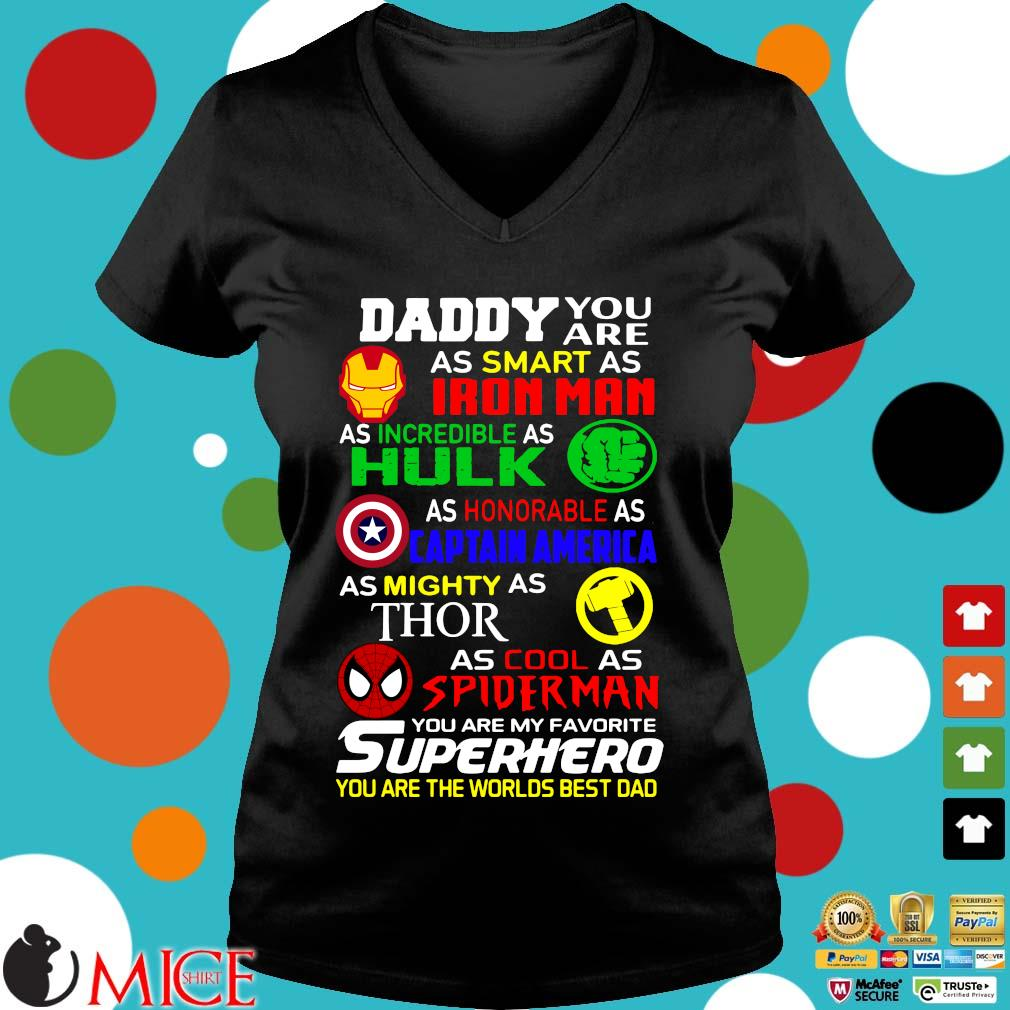Daddy You Are As Smart As Iron Hulk Captain America Thor Spider Man You Are My Favorite Superhero Shirt d Ladies V-Neck