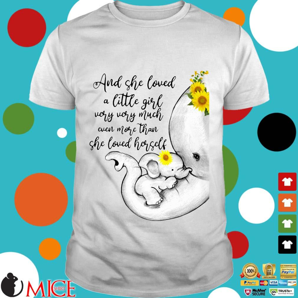 Elephant Mom And Baby And She Loved A Little Girl Very Very Much Sunflower Shirt