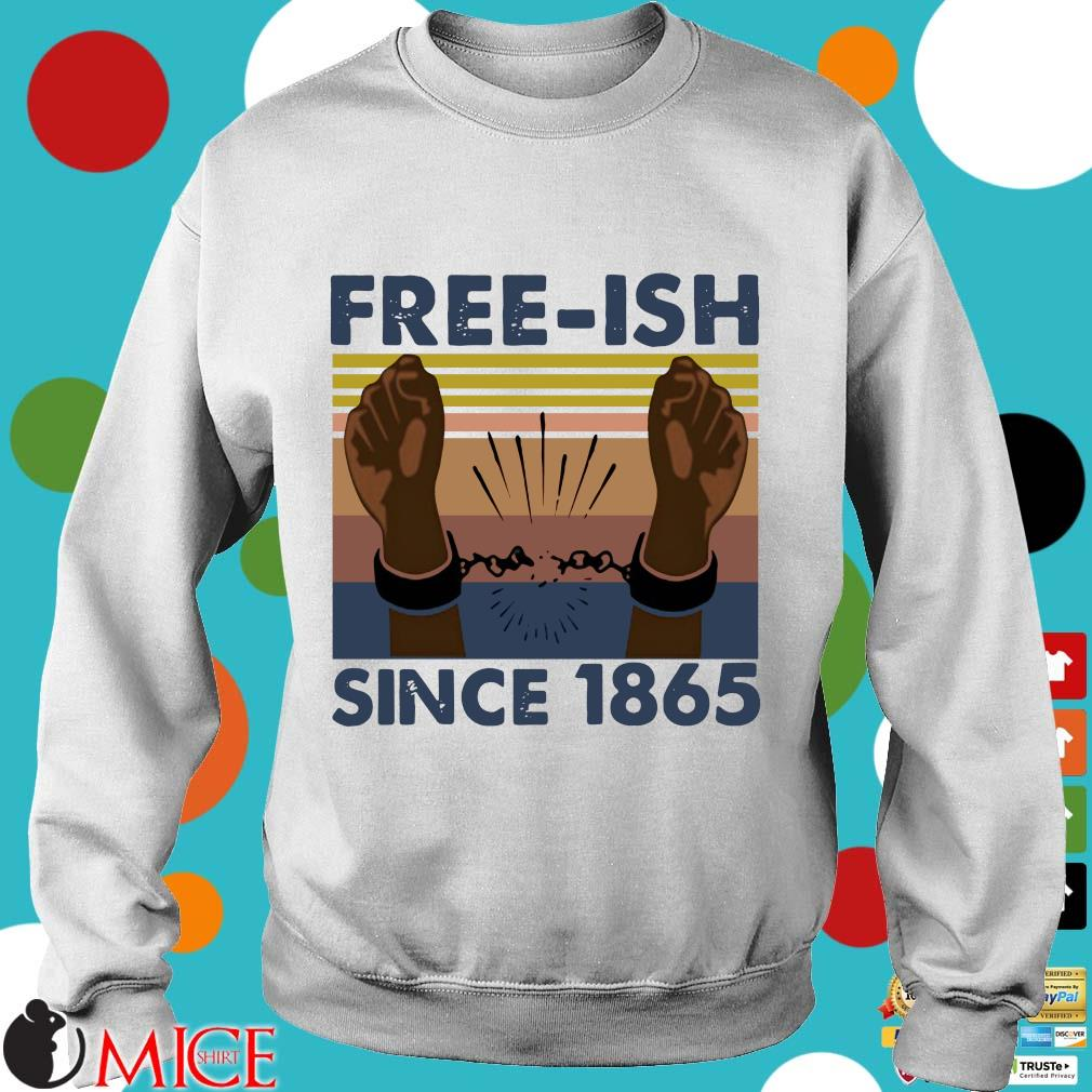 Free Ish Since 1865 Vintage Shirt t Sweater
