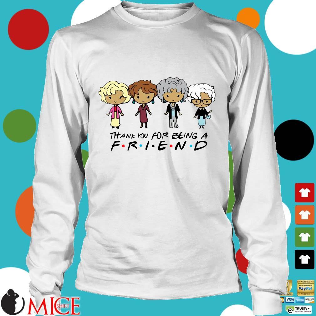 Golden Girls Thank You For Being A Friend Shirt t Longsleeve