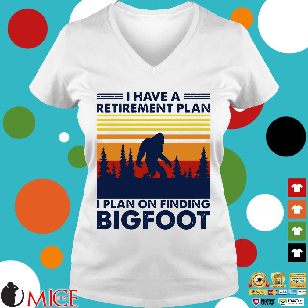 I Have A Retirement Plan I Plan On Finding Bigfood Vintage Shirt t Ladies V-Neck