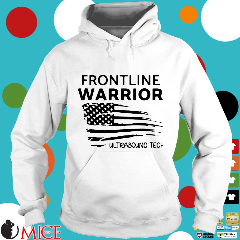 Independence Day Frontline Warrior Ultrasound Tech Shirt t Hoodie