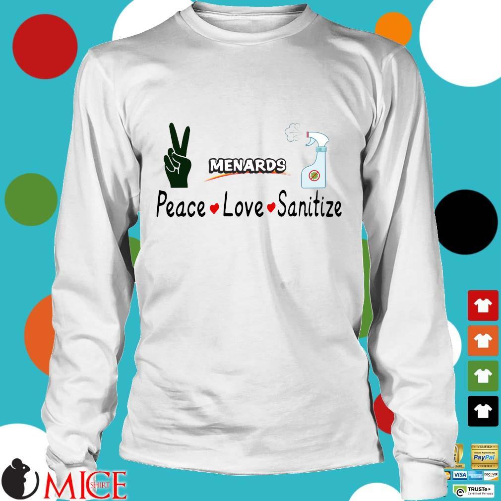 Menards Peace Love Sanitize Shirt t Longsleeve