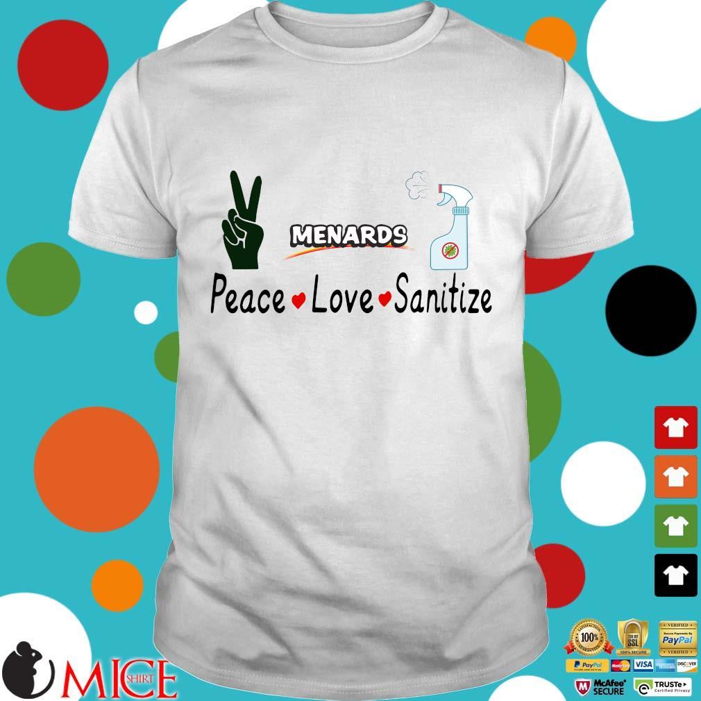 Menards Peace Love Sanitize Shirt