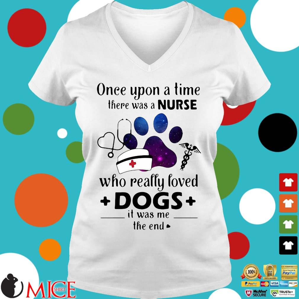 Once Upon A Time There Was Nurse Who Really Loved Dogs Shirt t Ladies V-Neck