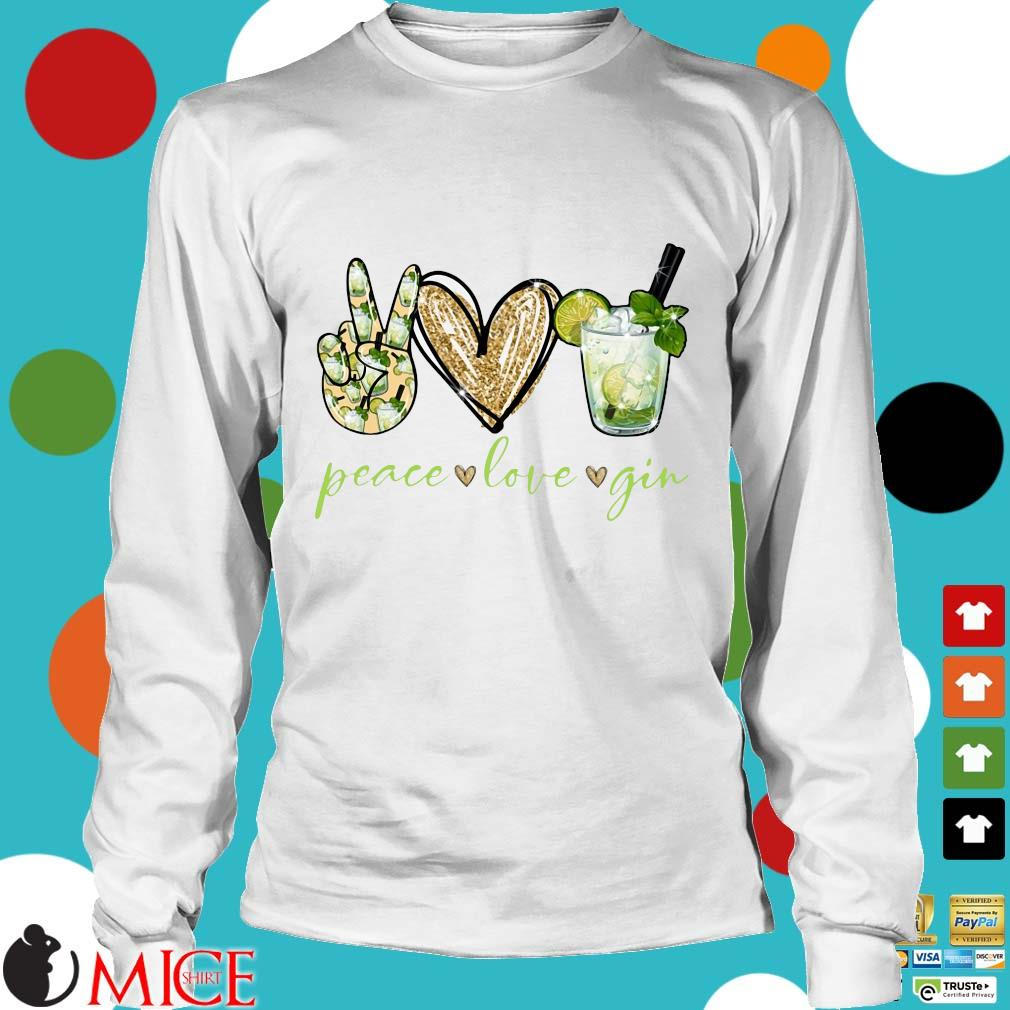Peace Love Gin Shirt t Longsleeve
