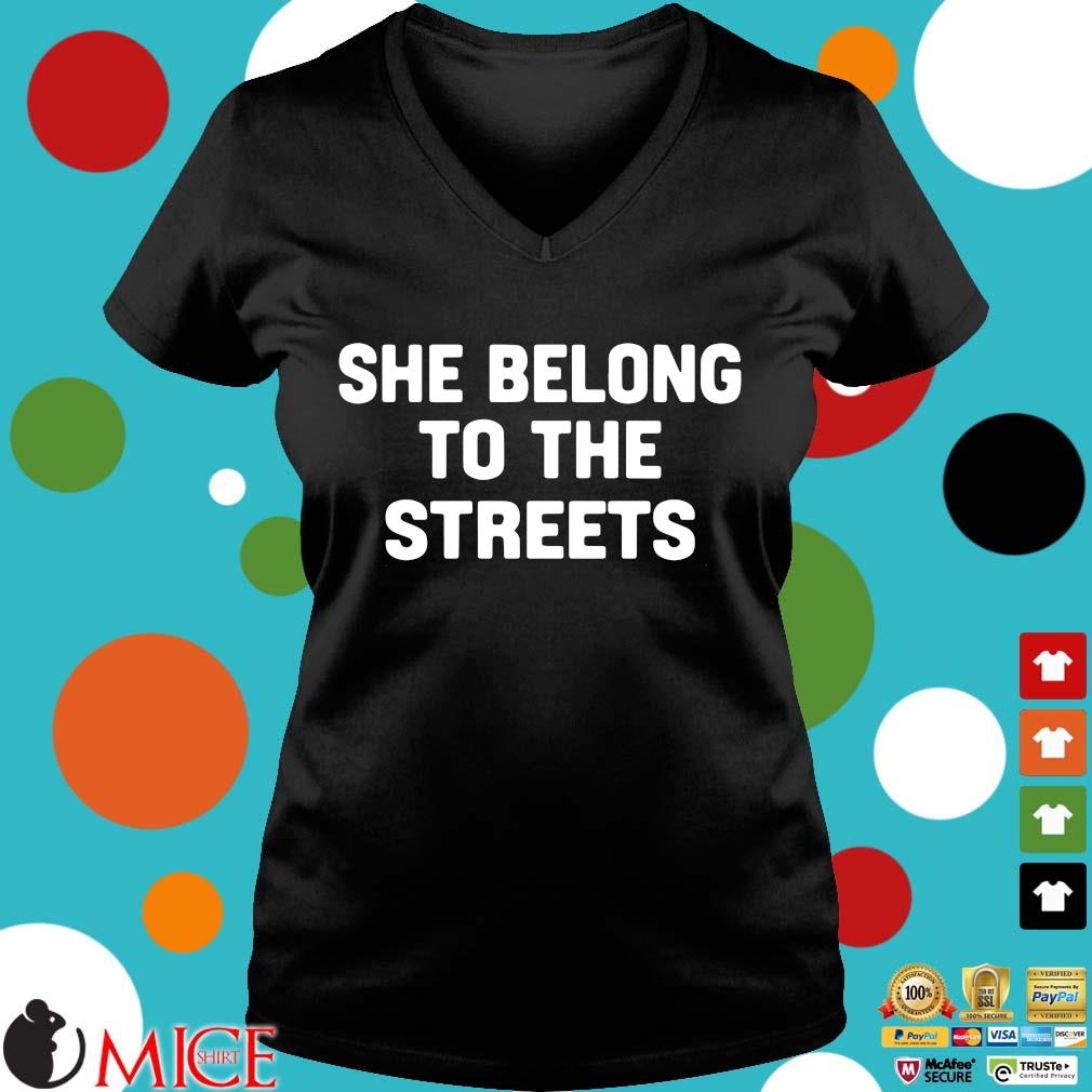 She Belong To The Streets Shirt d Ladies V-Neck