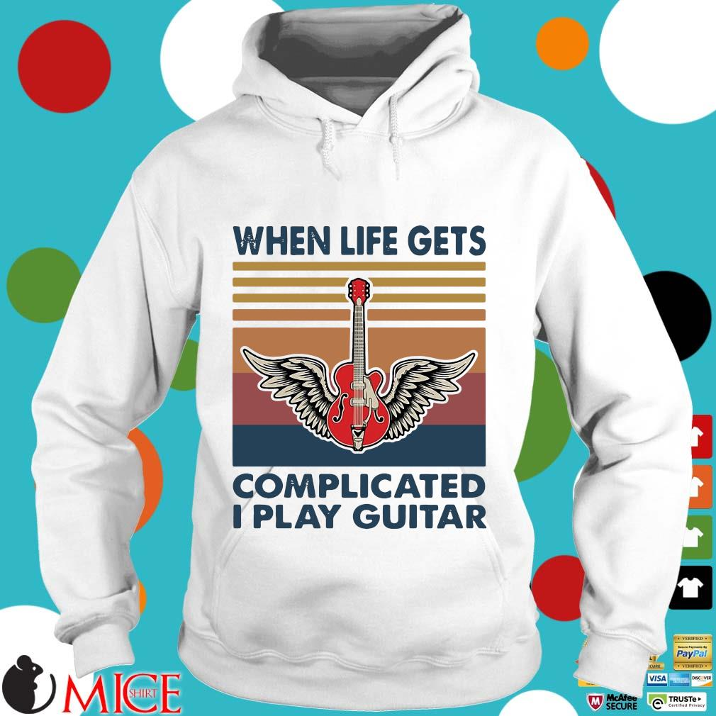 When Life Gets Complicated I Play Guitar Vintage Shirt t Hoodie