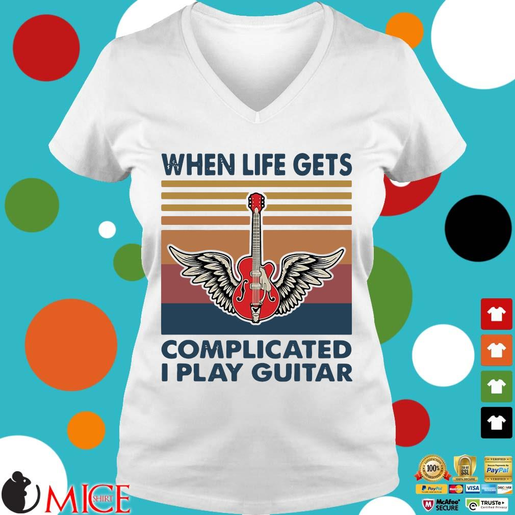 When Life Gets Complicated I Play Guitar Vintage Shirt t Ladies V-Neck