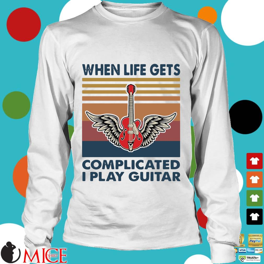 When Life Gets Complicated I Play Guitar Vintage Shirt t Longsleeve