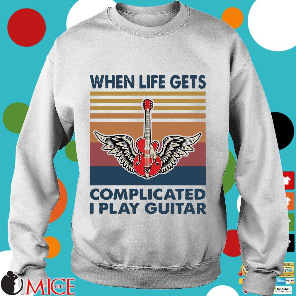 When Life Gets Complicated I Play Guitar Vintage Shirt t Sweater