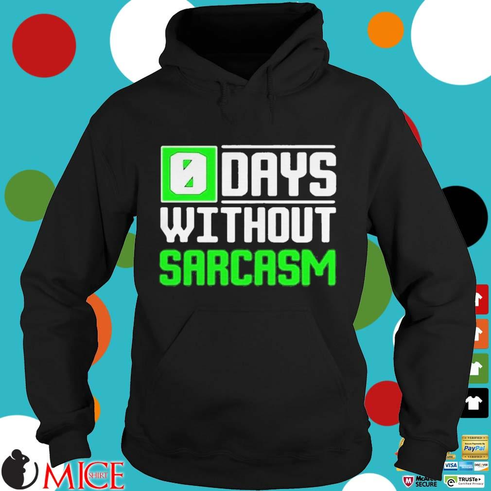 0 days without sarcasm s d Hoodie