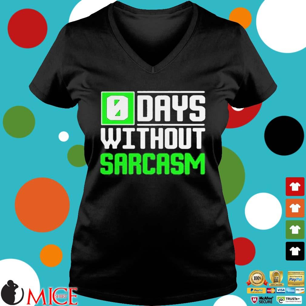 0 days without sarcasm s d Ladies V-Neck