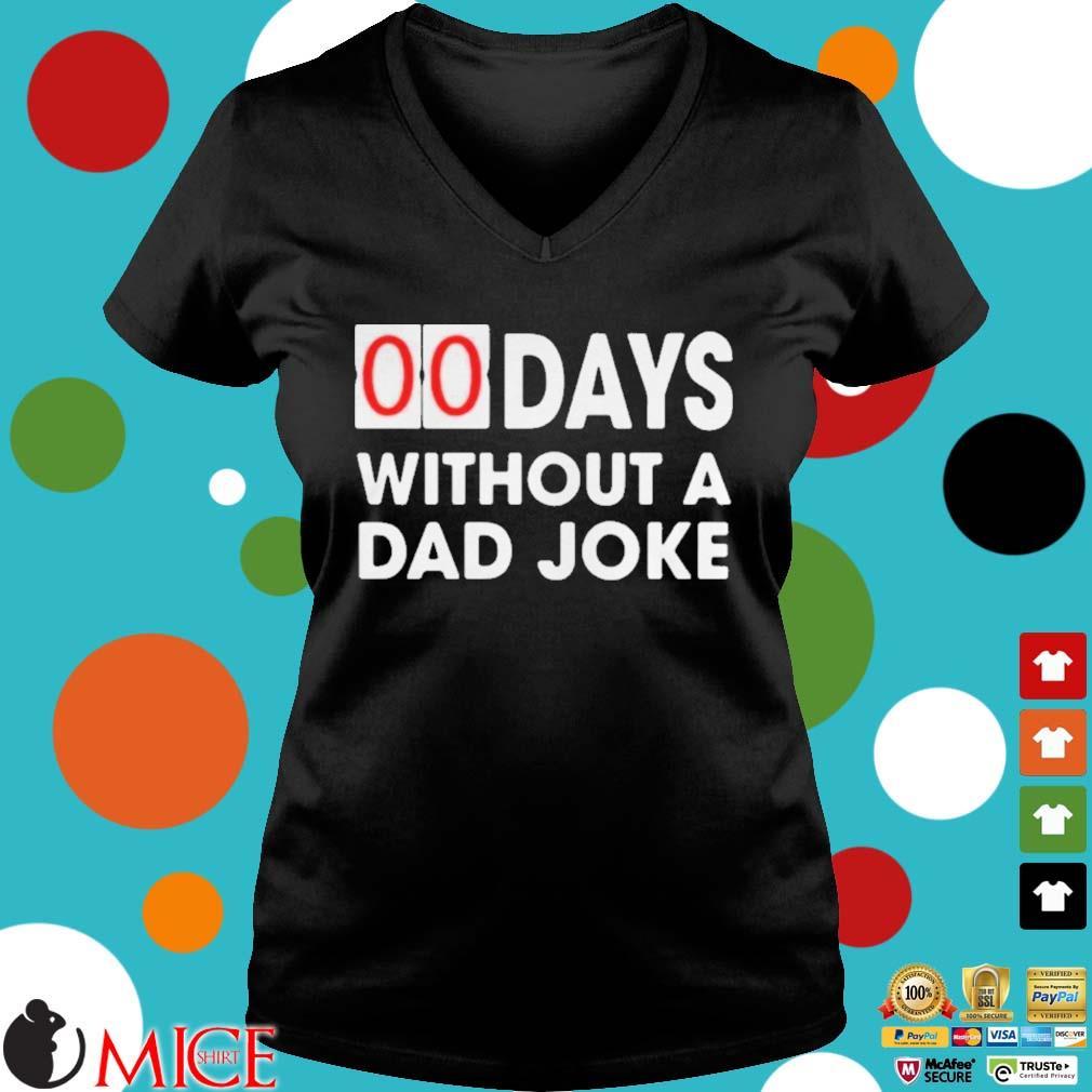 00 DAYS WITHOUT A DAD JOKE T SHIRT d Ladies V-Neck