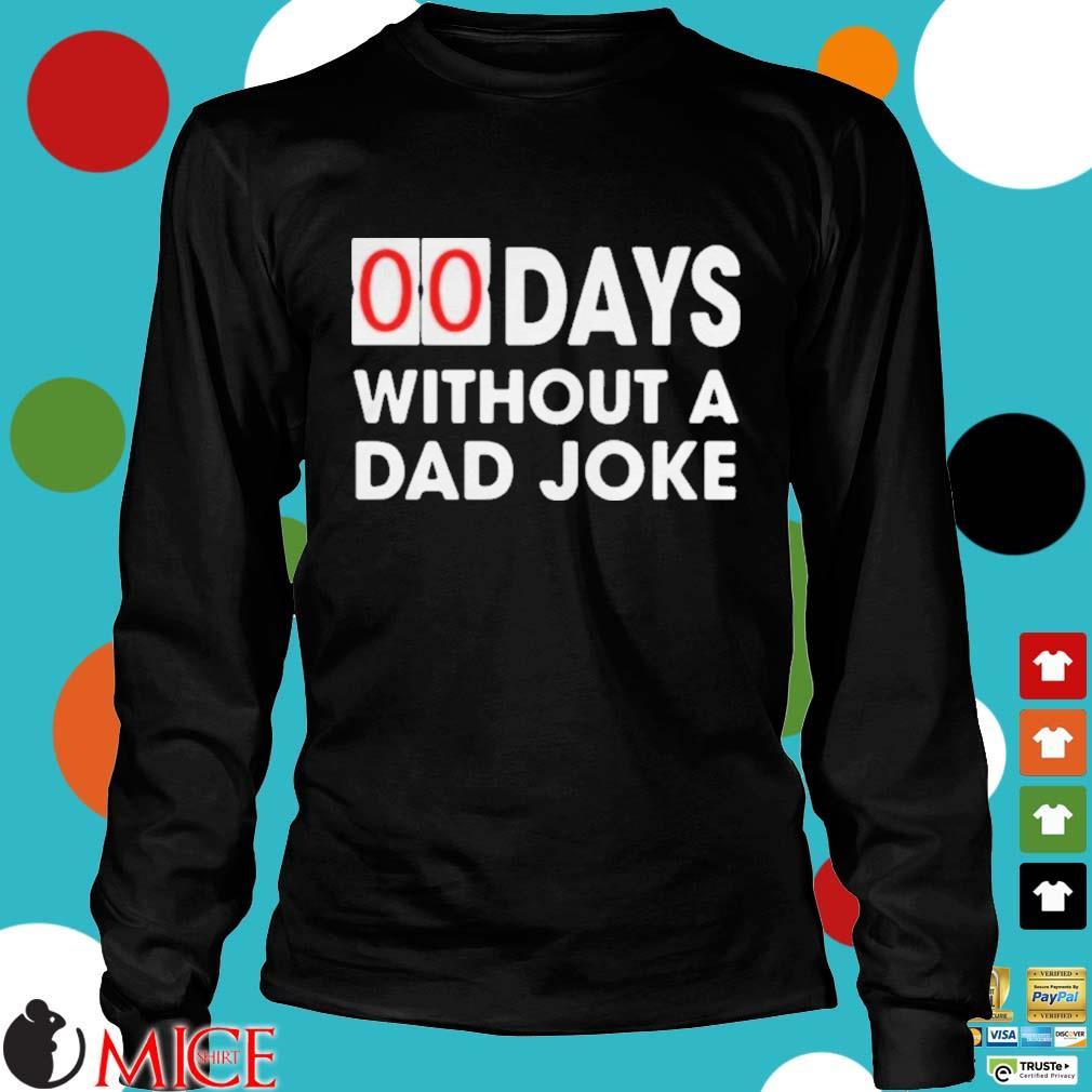 00 DAYS WITHOUT A DAD JOKE T SHIRT d Longsleeve
