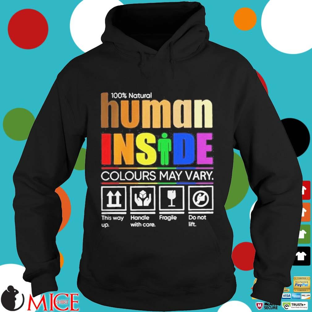 100 Natural Human Inside Colours May Vary Shirt d Hoodie