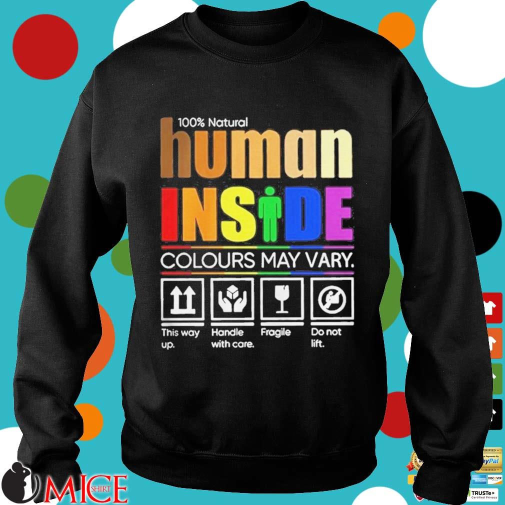 100 Natural Human Inside Colours May Vary Shirt d Sweater