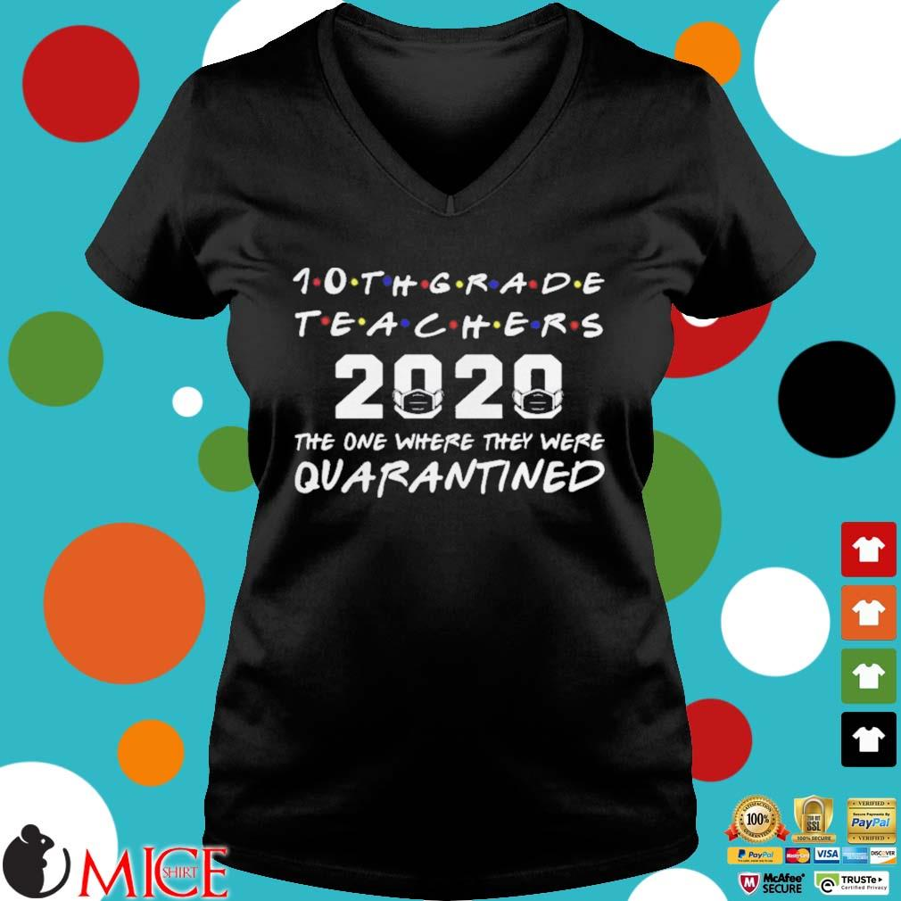 10th Grade Teachers 2020 The One Where they was Quarantined Social Distancing Shirt d Ladies V-Neck