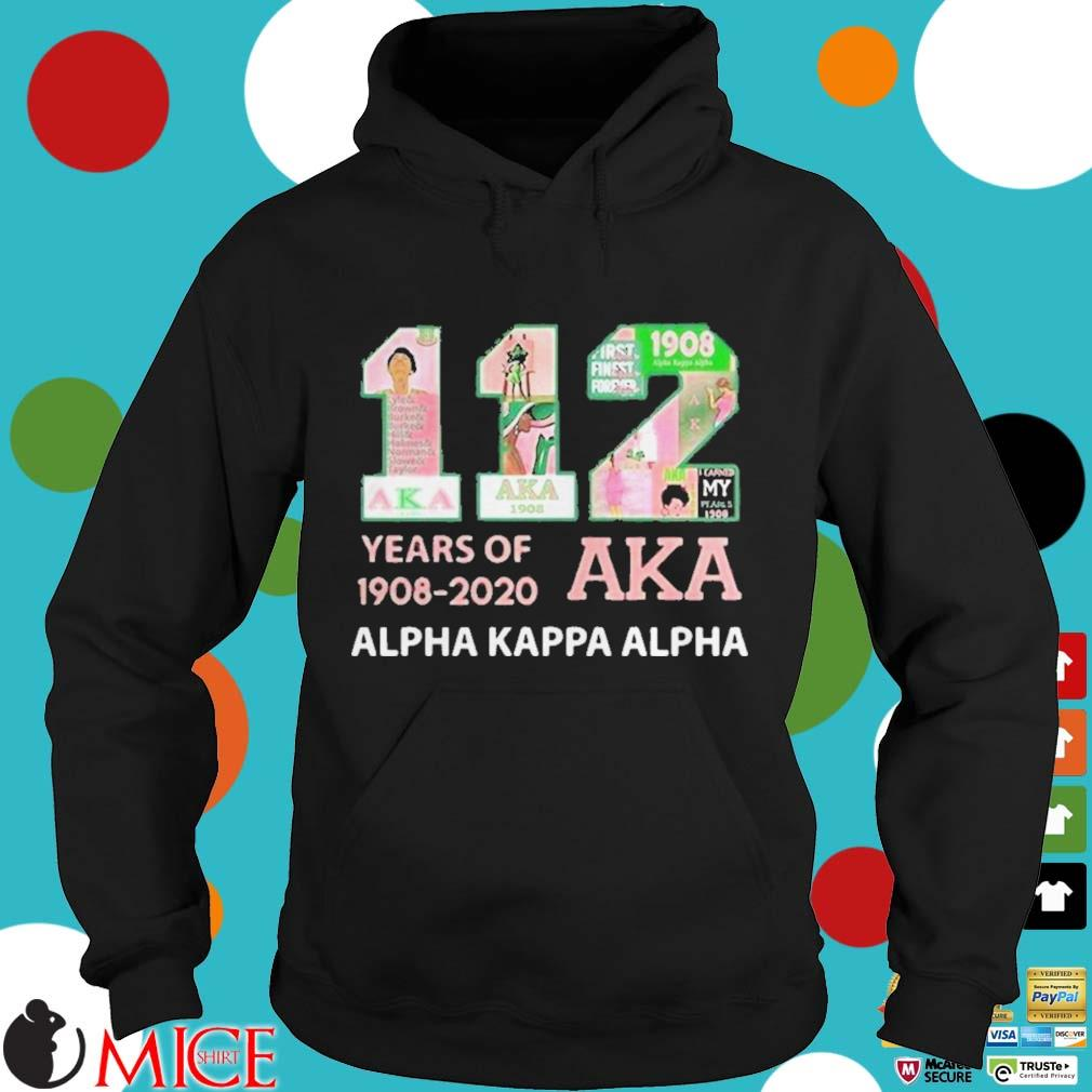 112 years of 19082020 aka alpha kappa alpha s d Hoodie