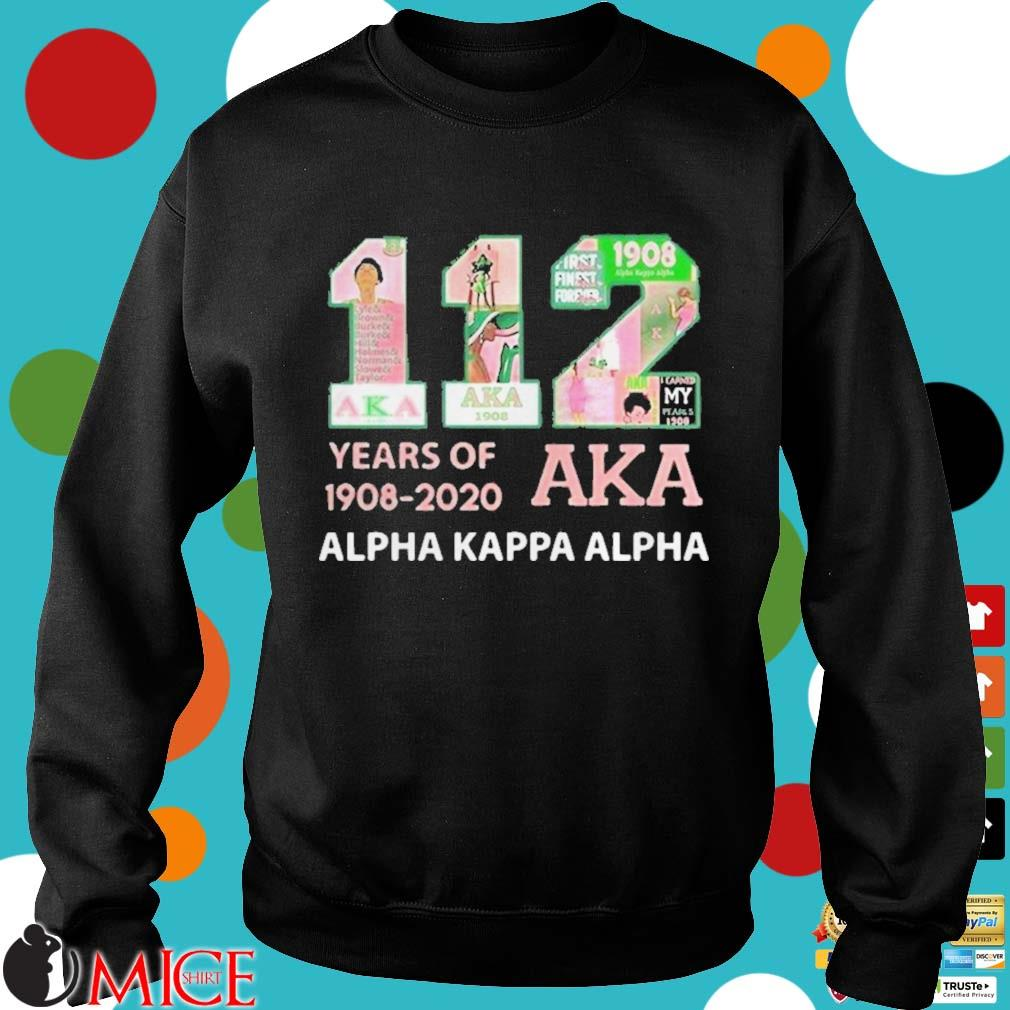 112 years of 19082020 aka alpha kappa alpha s d Sweater