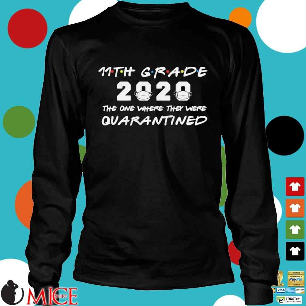 11th Grade 2020 The One Where They Were Quarantined Shirt d Longsleeve