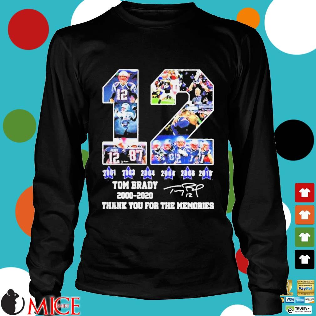 12 Tom Brady thanks for the memories signatures 20002020 s d Longsleeve