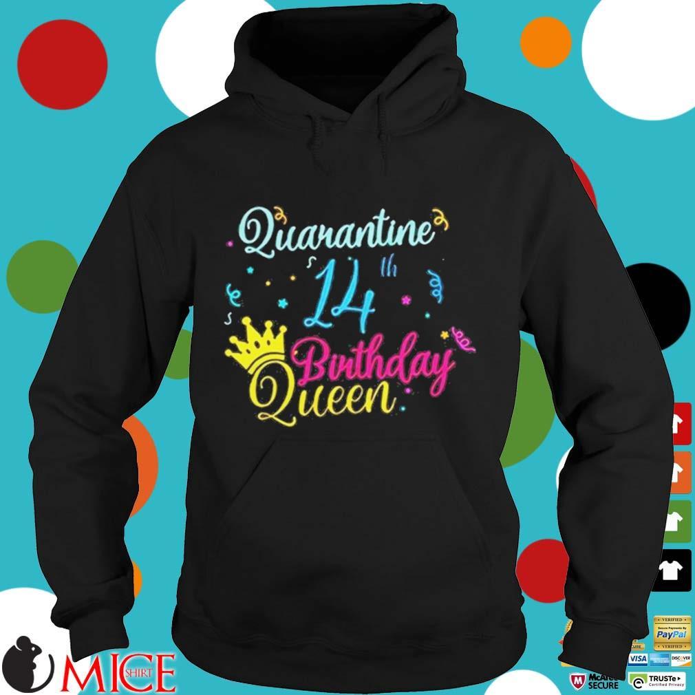 14th Birthday Quarantine Queen Crown Year Birthday Tee Shirt d Hoodie