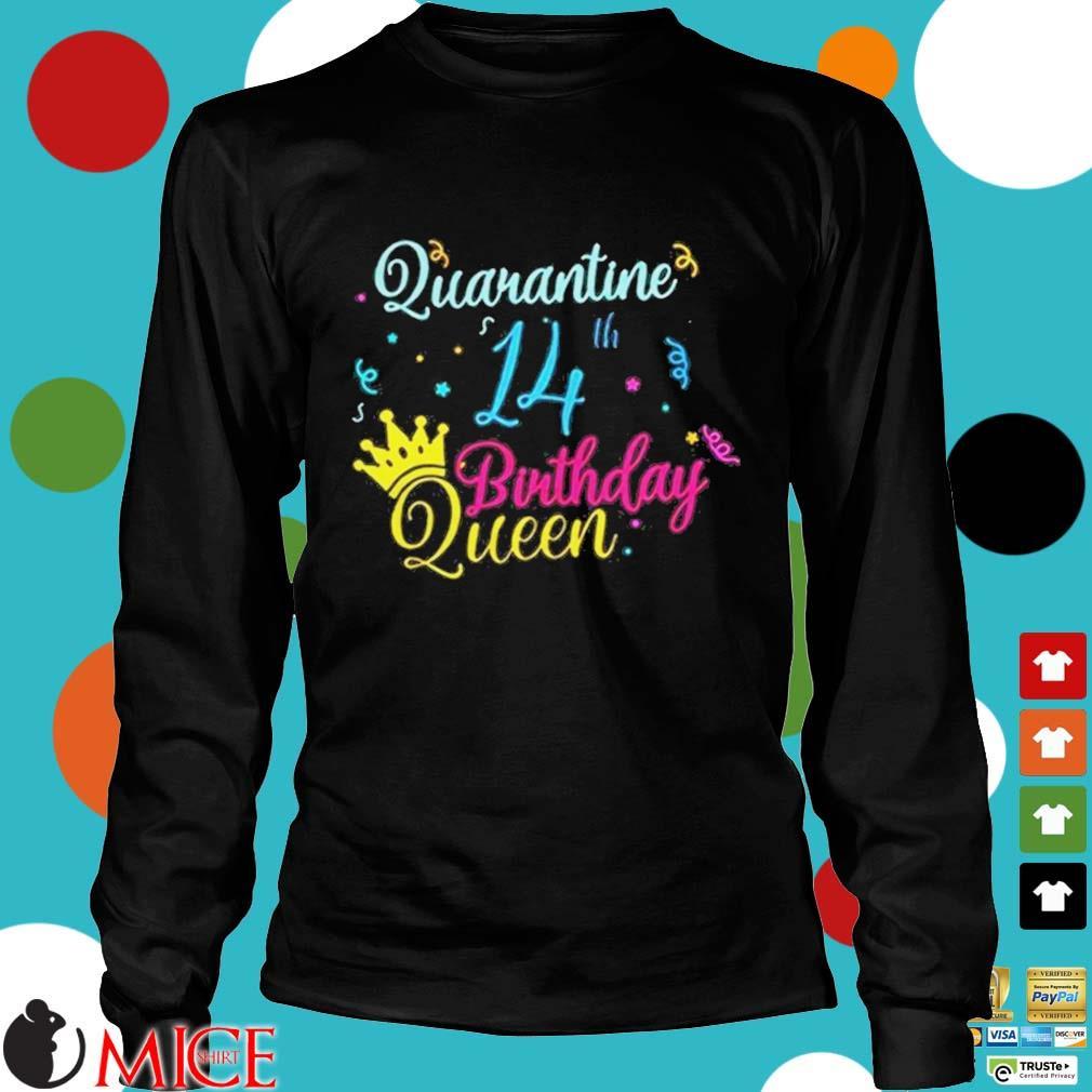 14th Birthday Quarantine Queen Crown Year Birthday Tee Shirt d Longsleeve