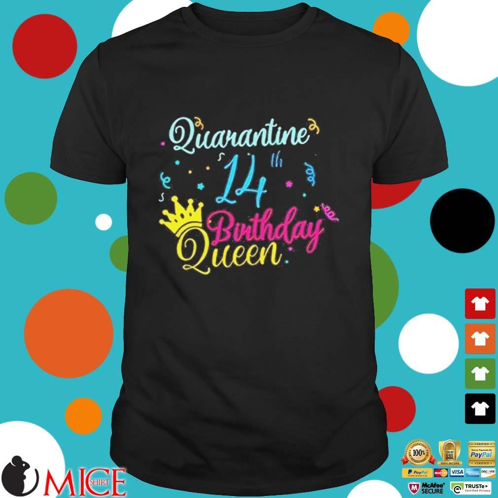 14th Birthday Quarantine Queen Crown Year Birthday Tee Shirt