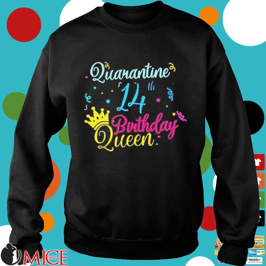 14th Birthday Quarantine Queen Crown Year Birthday Tee Shirt d Sweater